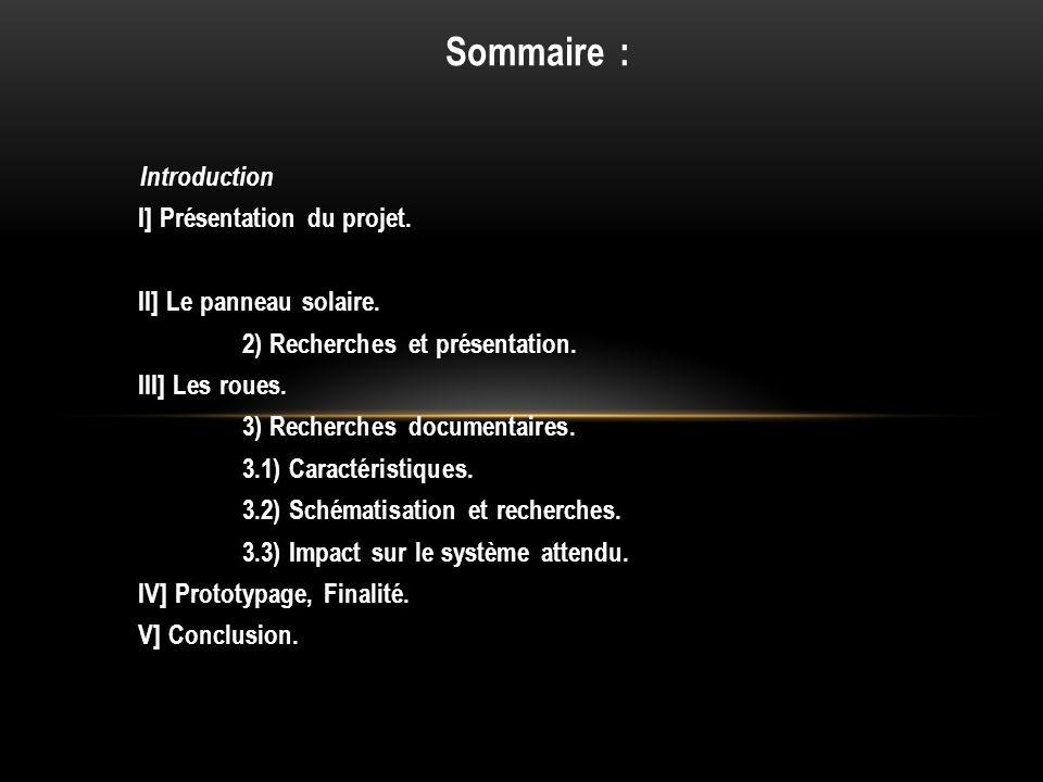 Sommaire : I] Présentation du projet. II] Le panneau solaire.